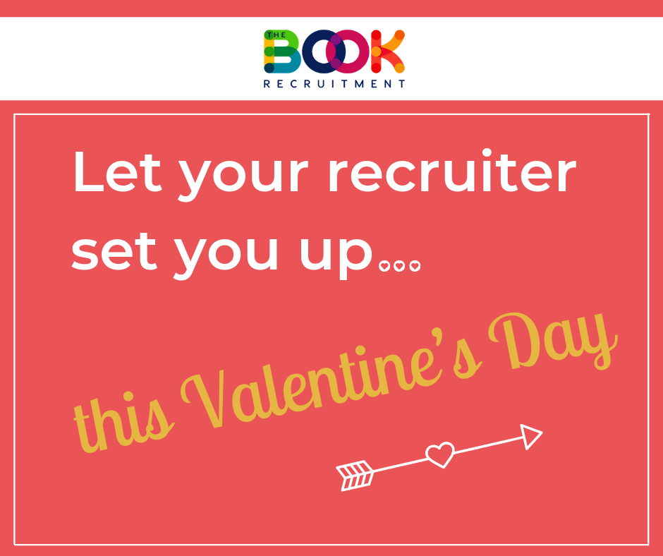 Let your recruiter set you up this Valentine's Day…